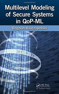 Multilevel Modeling of Secure Systems in QoP-ML (Hardcover)-cover