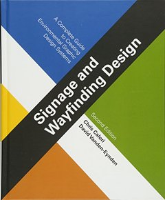 Signage and Wayfinding Design: A Complete Guide to Creating Environmental Graphic Design Systems, 2/e -cover