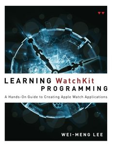 Learning WatchKit Programming: A Hands-On Guide to Creating Apple Watch Applications (Paperback)-cover