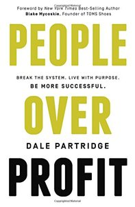 People Over Profit: Break the System, Live with Purpose, Be More Successful (Hardcover)-cover