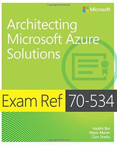 Exam Ref 70-534 Architecting Microsoft Azure Solutions (Paperback)-cover