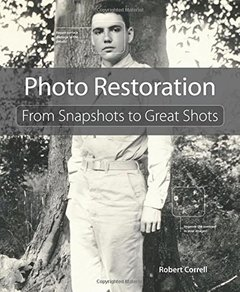 Photo Restoration: From Snapshots to Great Shots Paperback-cover