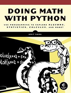 Doing Math with Python: Use Programming to Explore Algebra, Statistics, Calculus, and More! (Paperback)-cover