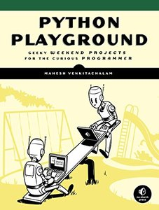 Python Playground: Geeky Weekend Projects for the Curious Programmer Paperback-cover
