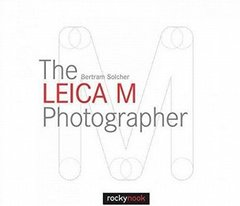 The Leica M Photographer: Photographing with Leica's Legendary Rangefinder Cameras Hardcover-cover