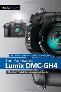 The Panasonic Lumix DMC-GH4: The Unofficial Quintessential Guide Paperback-cover