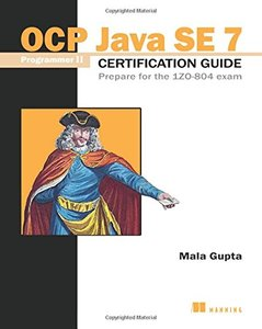 OCP Java SE 7 Programmer II Certification Guide: Prepare for the 1ZO-804 exam (Paperback)-cover