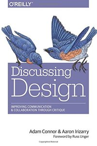 Discussing Design: Improving Communication and Collaboration through Critique (Paperback)-cover
