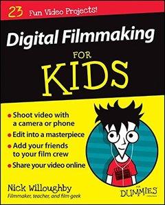 Digital Filmmaking For Kids For Dummies Paperback-cover