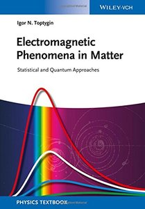 Electromagnetic Phenomena in Matter: Statistical and Quantum Approaches Paperback-cover