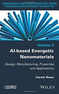 Al-based Energetic Nano Materials: Design, Manufacturing, Properties and Applications Hardcover-cover