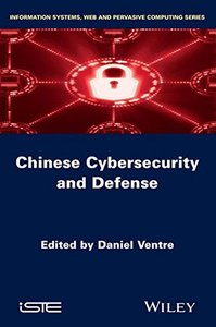Chinese Cybersecurity and Cyberdefense (Information Systems, Web and Pervasive Computing) Hardcover