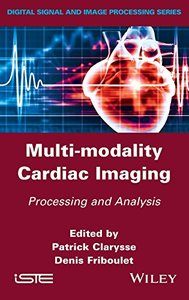 Multi-modality Cardiac Imaging: Processing and Analysis (Iste) Hardcover-cover