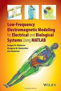 Low-Frequency Electromagnetic Modeling for Electrical and Biological Systems Using MATLAB Hardcover-cover