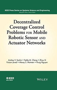 Decentralized Coverage Control Problems For Mobile Robotic Sensor and Actuator Networks (IEEE Press Series on Systems Science and Engineering) Hardcover-cover