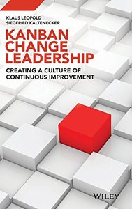 Kanban Change Leadership: Creating a Culture of Continuous Improvement (Hardcover)-cover