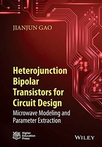 Heterojunction Bipolar Transistors for Circuit Design: Microwave Modeling and Parameter Extraction Hardcover-cover