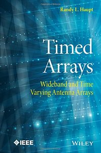 Timed Arrays: Wideband and Time Varying Antenna Arrays Hardcover-cover