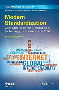 Modern Standardization: Case Studies at the Crossroads of Technology, Economics, and Politics Hardcover-cover