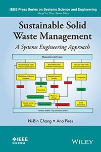 Sustainable Solid Waste Management: A Systems Engineering Approach (IEEE Press Series on Systems Science and Engineering) Hardcover