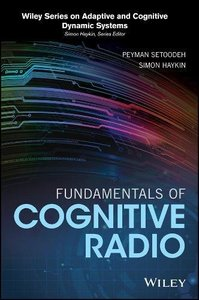 Fundamentals of Cognitive Radio (Adaptive and Cognitive Dynamic Systems: Signal Processing, Learning, Communications and Control) Hardcover