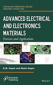 Advanced Electrical and Electronics Materials: Processes and Applications (Advanced Material Series) Hardcover