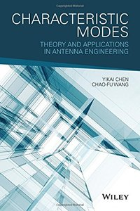 Characteristic Modes: Theory and Applications in Antenna Engineering Hardcover