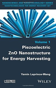 Piezoelectric ZnO Nanostructure for Energy Harvesting, Volume 1 (Iste) Hardcover-cover