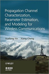 Propagation Channel Characterization, Parameter Estimation, and Modeling for Wireless Communications Hardcover-cover