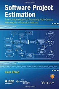 Software Project Estimation: The Fundamentals for Providing High Quality Information to Decision Makers Paperback-cover