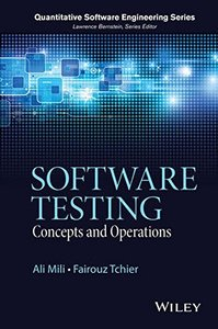 Software Testing: Concepts and Operations (Quantitative Software Engineering Series) Hardcover-cover
