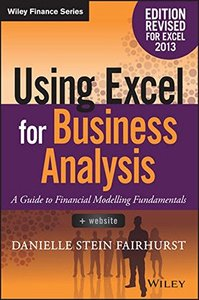 Using Excel for Business Analysis: A Guide to Financial Modelling Fundamentals Paperback7-cover