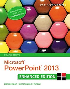 New Perspectives on Microsoft PowerPoint 2013, Comprehensive Enhanced Edition (Microsoft Office 2013 Enhanced Editions) Paperback
