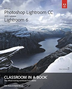 Adobe Photoshop Lightroom CC (2015 release) / Lightroom 6 Classroom in a Book (Paperback)-cover