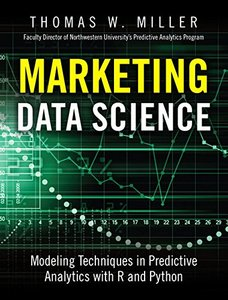 Marketing Data Science: Modeling Techniques in Predictive Analytics with R and Python (Hardcover)-cover