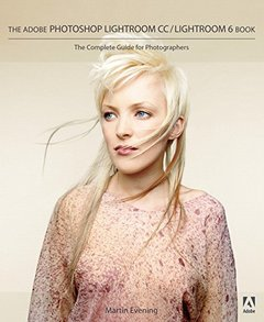 The Adobe Photoshop Lightroom CC / Lightroom 6 Book: The Complete Guide for Photographers Paperback