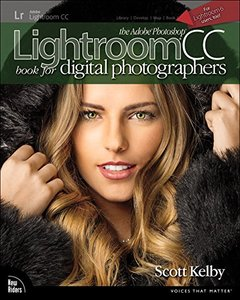 The Adobe Photoshop Lightroom CC Book for Digital Photographers (Voices That Matter) Paperback