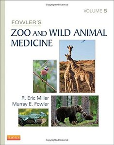 Fowler's Zoo and Wild Animal Medicine, Volume 8, 8/e (Hardcover)-cover