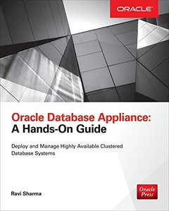 Oracle Database Appliance: A Hands-On Guide(Paperback)