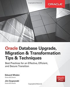 Oracle Database Upgrade, Migration & Transformation Tips & Techniques Paperback-cover