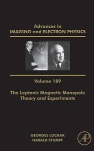 The Leptonic Magnetic Monopole - Theory and Experiments, Volume 189 (Advances in Imaging and Electron Physics) Hardcover-cover