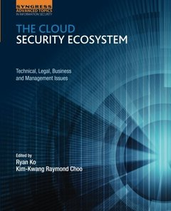 The Cloud Security Ecosystem: Technical, Legal, Business and Management Issues Paperback-cover