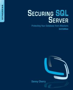Securing SQL Server : Protecting Your Database from Attackers,  3/e(Paperback)-cover