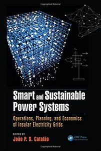Smart and Sustainable Power Systems: Operations, Planning, and Economics of Insular Electricity Grids Hardcover-cover