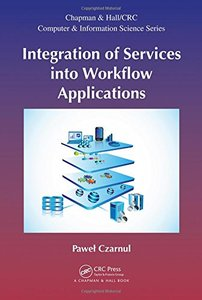 Integration of Services into Workflow Applications (Chapman & Hall/CRC Computer and Information Science Series) Hardcover-cover