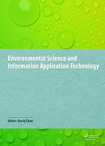 Environmental Science and Information Application Technology: Proceedings of the 2014 5th International Conference on Environmental Science and ... (ESIAT 2014), November 7-8, 2014, Hong Kong. Hardcov-cover