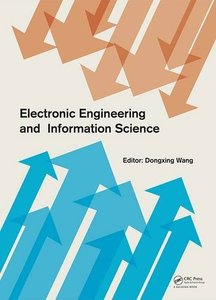 Electronic Engineering and Information Science: Proceedings of the International Conference of Electronic Engineering and Information Science 2015 (ICEEIS 2015), January 17-18, 2015, Harbin, China Har-cover
