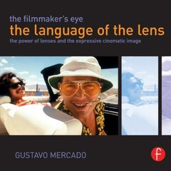 The Filmmaker's Eye: The Language of the Lens: The Power of Lenses and the Expressive Cinematic Image Paperback-cover
