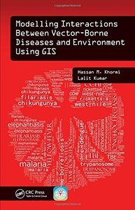 Modelling Interactions Between Vector-Borne Diseases and Environment Using GIS Hardcover-cover