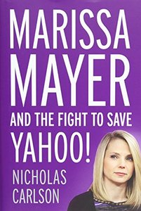 Marissa Mayer and the Fight to Save Yahoo! (Hardcover)-cover